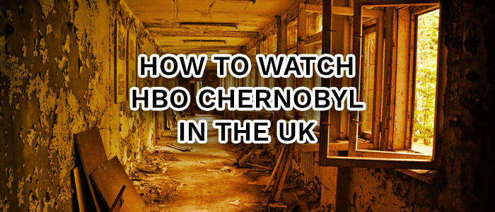 How to Watch HBO Chernobyl in The UK
